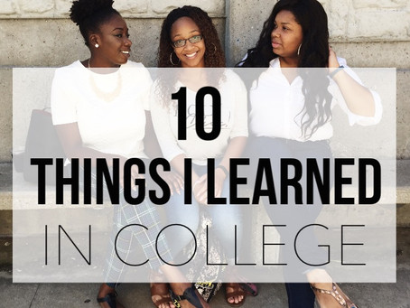 10 Things I learned in College ... so far