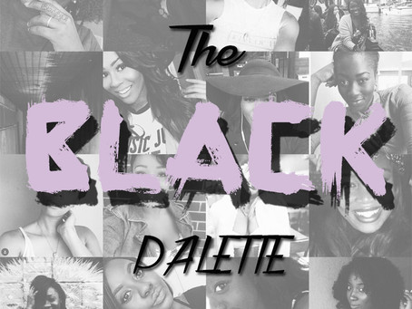The BLACK Palette| pt.1