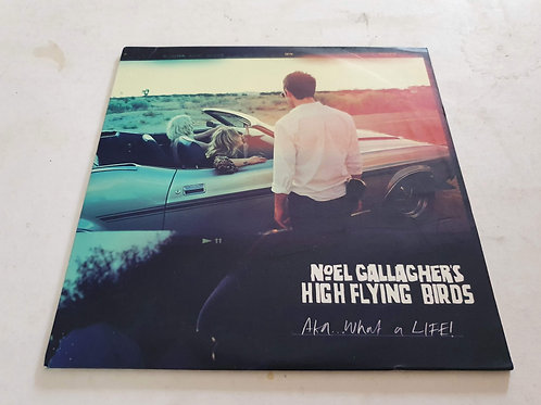 Noel Gallagher's High Flying Birds ‎– AKA... What A Life!