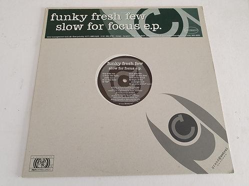 Funky Fresh Few – Slow For Focus E.P.