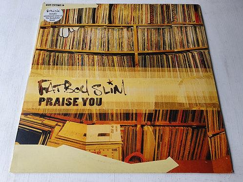 Fatboy Slim – Praise You