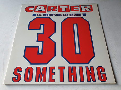 Carter The Unstoppable Sex Machine ‎– 30 Something