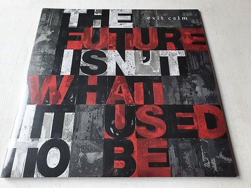 Exit Calm – The Future Isn't What It Used To Be