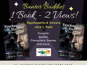 BANTER BUDDIES: A Dual View of Jack L. Pyke's 'Psychopaths & Sinners'