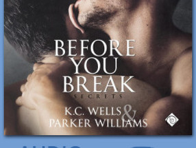 AUDIO REVIEW: 'Before You Break' by K.C. Wells and Parker Williams