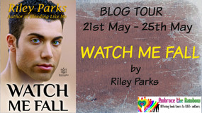 BOG TOUR with EXCERPT, REVIEW and GIVEAWAY: 'Watch Me Fall' by Riley Parks