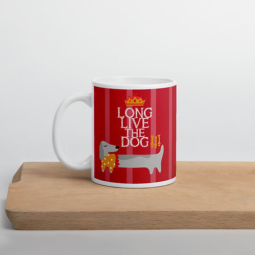 Taza 'Long live the dog'