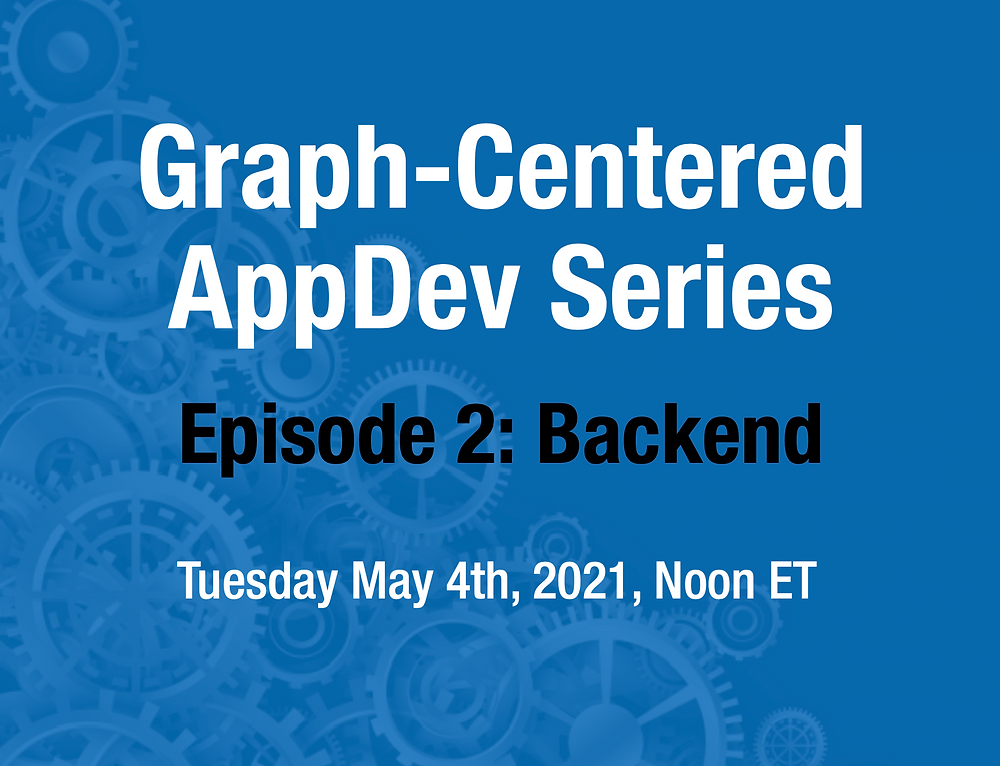Graphable.ai - Graph-Centered AppDev Series, Episode 2 [ONLINE EVENT] -  Backend