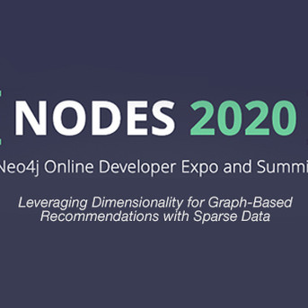 ONLINE CONF [10/20/20]: Graphable @Neo4j Nodes2020 on Dimensionality in Graphs for Recommendations