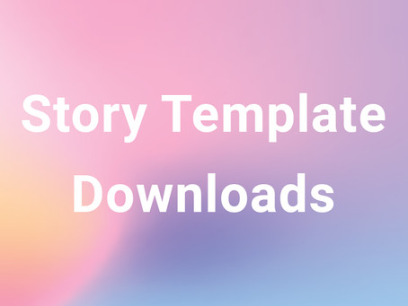 Story Template Downloads!