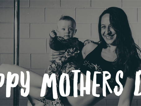Happy Mothers Day (and pole dancing)
