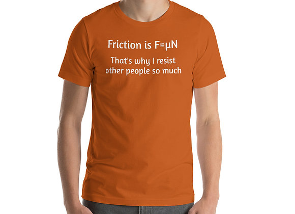 Friction Is Fun