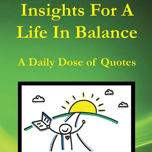 Insights for a Life in Balance by Quinn Akira Takei