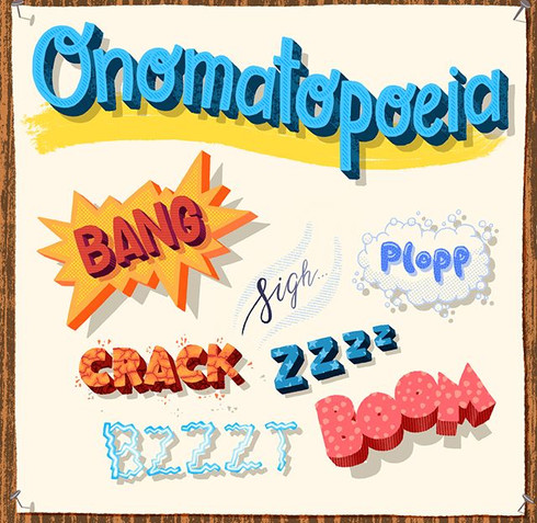 """""""Onomatopoeia is the process of creating"""