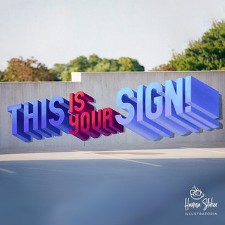 This is your sign!