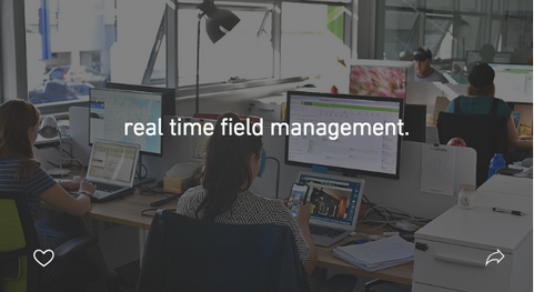real time field management.