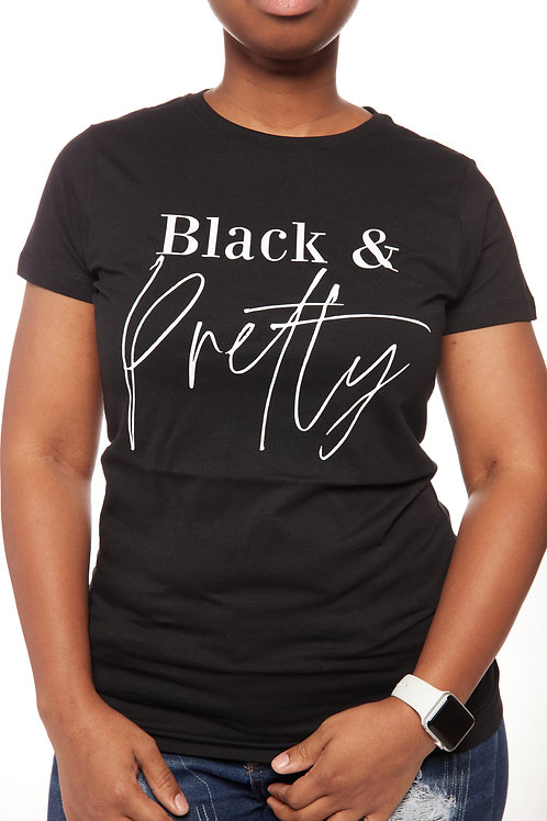 Black & Pretty- T-shirt