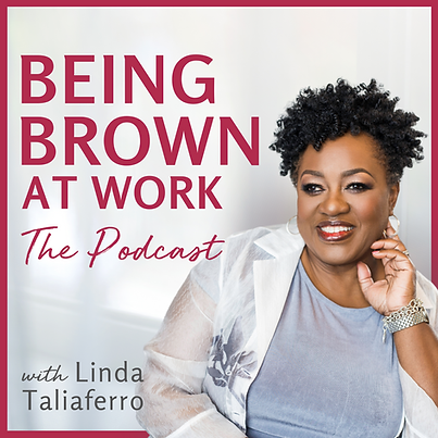 Linda_Being Brown at Work_Podcast Cover_