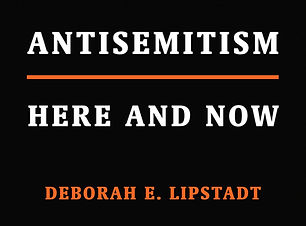Antisemitism Here and Now (Lipstadt).jpg