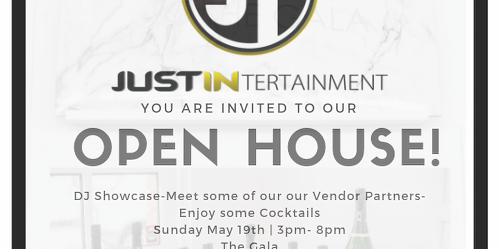 Open House Hosted by JustIntertainment!