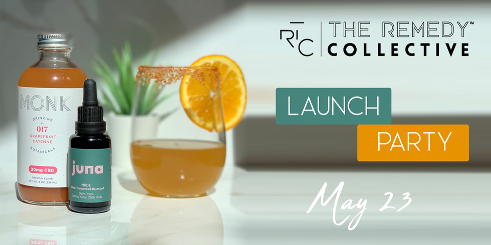 Launch Party hosted by THE REMEDY COLLECTIVE