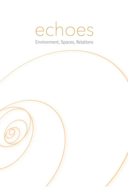 Echoes: Environment, Spaces, Relations