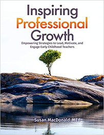 Inspiring Professional Growth: Empowering Strategies to Lead, Motivate, and Engage Early Childhood Teachers