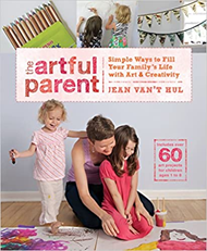 The Artful Parent: Simple Ways to Fill Your Family's Life with Art & Creativity