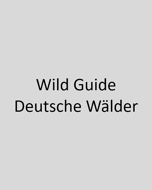 Wild Guide Deutsche Wälder