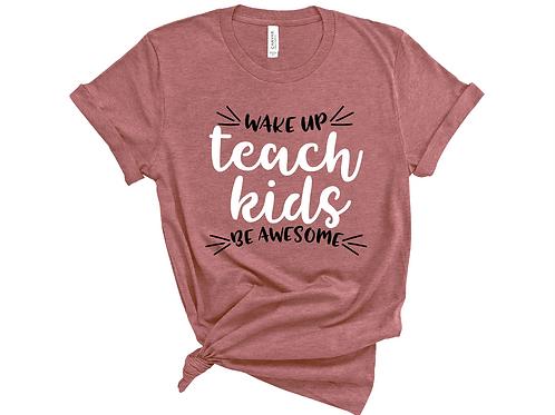 Wake Up Teach Kids Be Awesome - BC3001 - Heather Mauve
