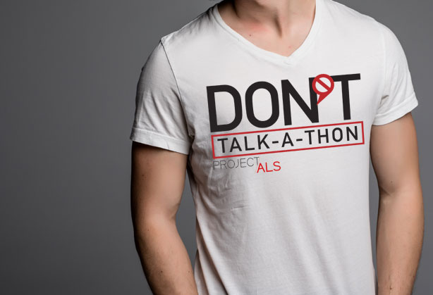 Don't Talk-A-Thon Project ALS 2017