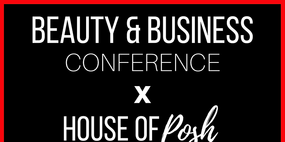House of Posh Miami x Beauty & Business Conference