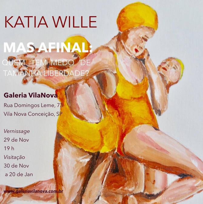 """Katia Wille individual - Galeria Vila Nova 29 de Novembro em São Paulo """"Mas Afinal: Quem tem me"""