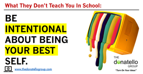 Be intentional about being your best self.