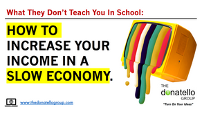 """Learn """"how to increase your income in a slow economy""""."""