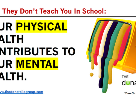 Your physical health contributes to your mental health.