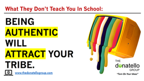Being authentic will attract your tribe.  How to find the right relationships.