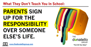 Parents sign up to be responsible for someone else's life.  Encouragement for parents.