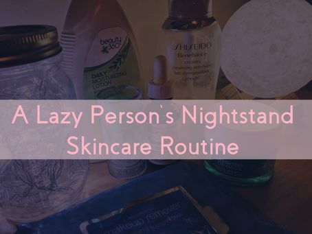 A Lazy Person's Nightstand Skincare Routine