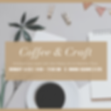 Coffee and Craft 3_23 Instagram.png
