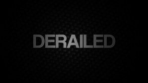 DERAILED (COMING SOON)