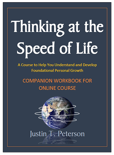 Thinking at the Speed of Life  (Online Course Companion Workbook)