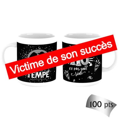 MUG ANNIVERSAIRE VICTIME DE SON SUCCES