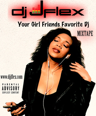 """Your Girlfriends Favorite Dj"" Mixtape Stream/Download for Free"