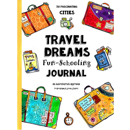 Travel Dreams Fun-Schooling Journal: 30 Fascinating Cities