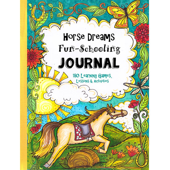 Core Journal - Horse Dreams - Fun-Schooling Journal: 180 Learning GamesAges 7-10