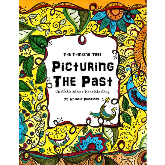 PDF Picturing the Past - A Study of Art & History: Charlotte Mason Homeschooling