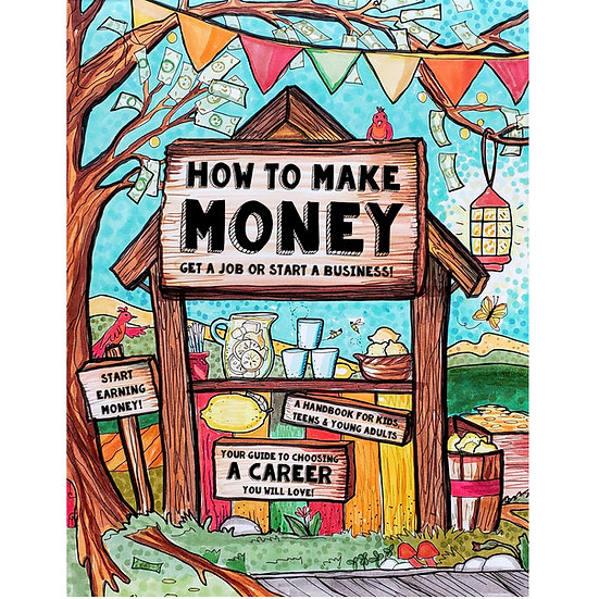 PDF - How to Make Money - A Handbook for Teens, Kids & Young Adults
