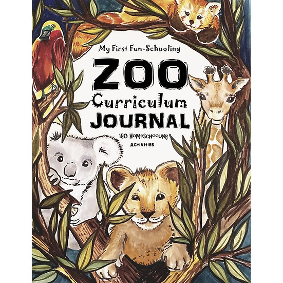 PDF - Core Journal - My First Fun-Schooling Zoo Curriculum - Ages 6 - 8