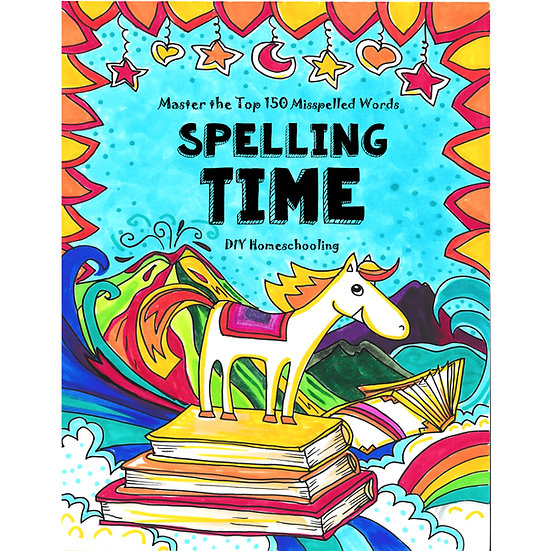 PDF - Spelling Time - Master the Top 150 Misspelled Words: Do-It-Yourself Homesc